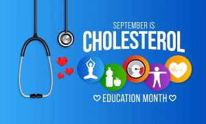 September is National Cholesterol Education Month